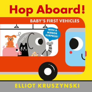 Hop Aboard! Baby's First Vehicles