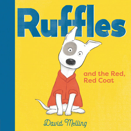 Ruffles and the Red, Red Coat by David Melling
