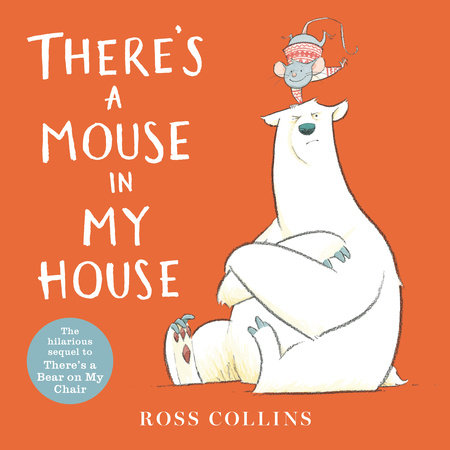 There's a Mouse in My House by Ross Collins