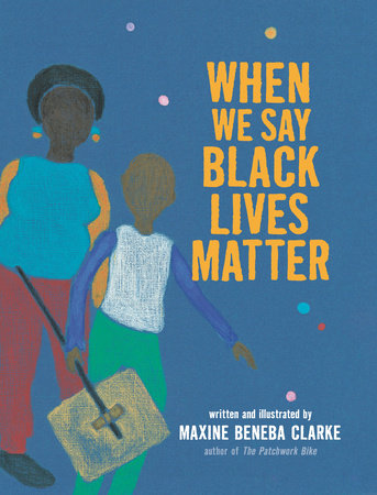 When We Say Black Lives Matter by Maxine Beneba Clarke