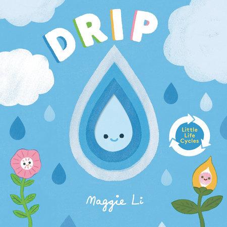 Drip by Maggie Li