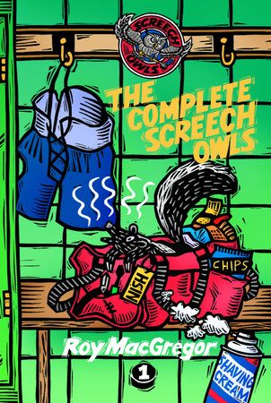 The Complete Screech Owls, Volume 1 by Roy MacGregor