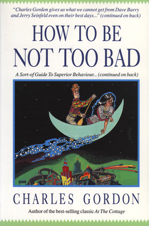 How to Be Not Too Bad by Charles Gordon