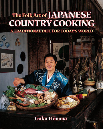 The Folk Art of Japanese Country Cooking by Gaku Homma