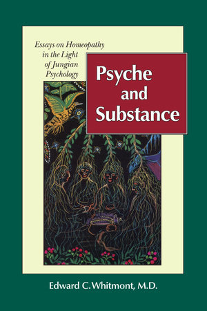 Psyche and Substance by Edward C. Whitmont, M.D.