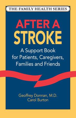 After a Stroke by Geoffrey Donnan, M.D. and Carol Burton