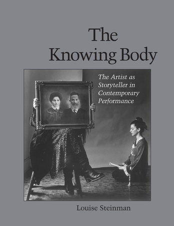 The Knowing Body by Louise Steinman