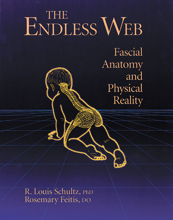 The Endless Web by R. Louis Schultz, Ph.D. and Rosemary Feitis, D.O.