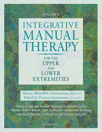 Integrative Manual Therapy for the Upper and Lower Extremities by Sharon Giammatteo
