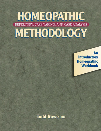 Homeopathic Methodology by Todd Rowe