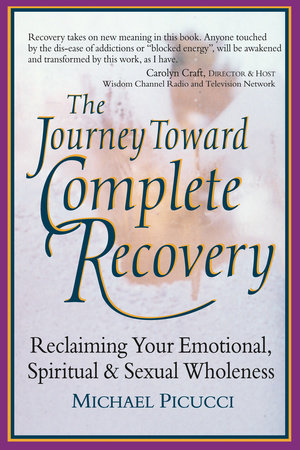The Journey Toward Complete Recovery by Michael Picucci
