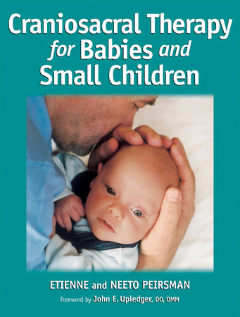 Craniosacral Therapy for Babies and Small Children by Etienne Peirsman and Neeto Peirsman