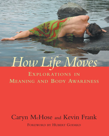 How Life Moves by Caryn McHose and Kevin Frank