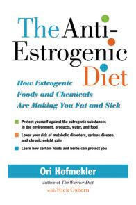 The Anti-Estrogenic Diet