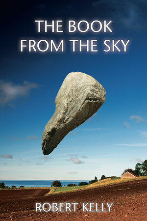 The Book from the Sky by Robert Kelly