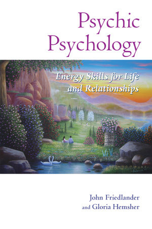 Psychic Psychology by John Friedlander and Gloria Hemsher