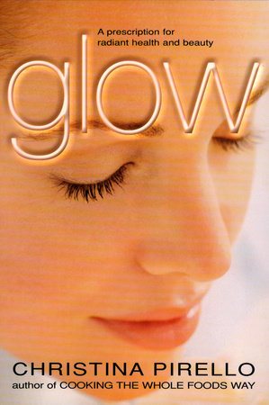 Glow by Christina Pirello