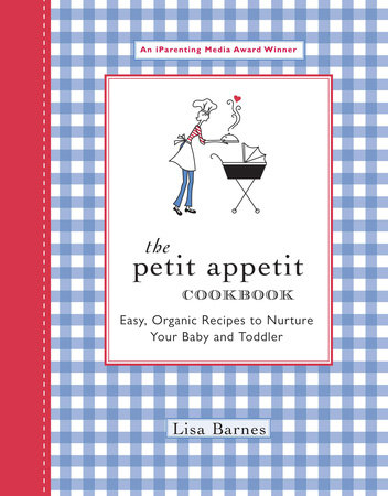 The Petit Appetit Cookbook by Lisa Barnes