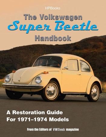 The Volkswagen Super Beetle HandbookHP1483 by Editors of VW Trends Magazine