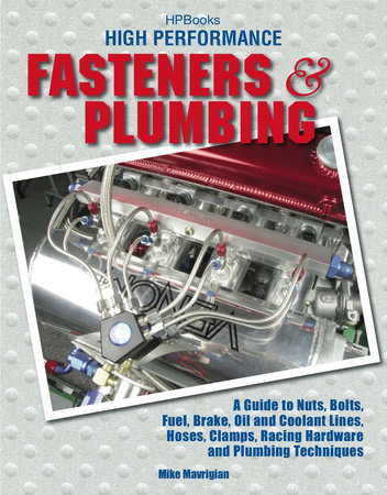 High Performance Fasteners and Plumbing by Mike Mavrigian