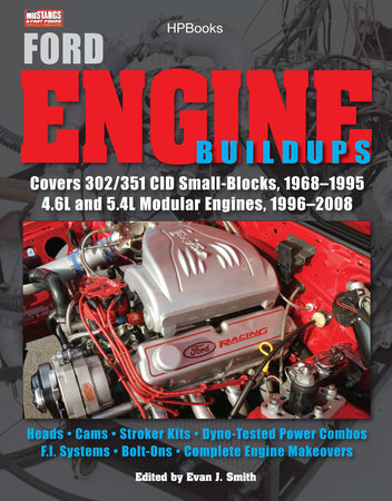 Ford Engine Buildups HP1531 by Evan J. Smith and Muscle Mustangs Fast Fords Magazine