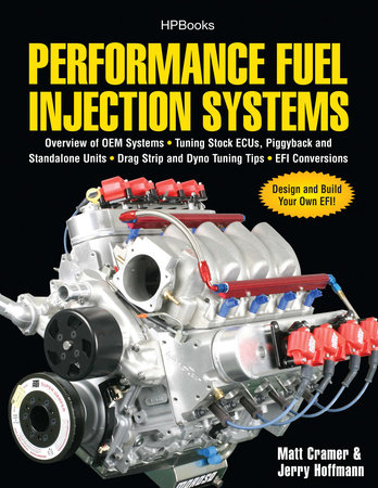 Performance Fuel Injection Systems HP1557 by Matt Cramer and Jerry Hoffmann