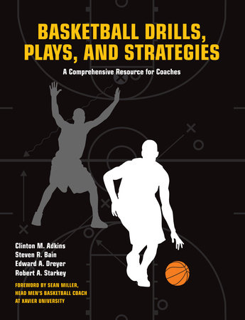 Basketball Drills, Plays and Strategies by Clint Adkins, Steven Bain, Edward Dreyer and Robert A. Starkey