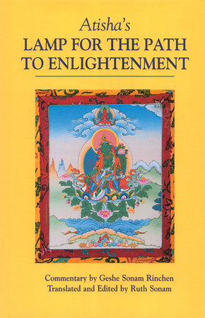 Atisha's Lamp for the Path to Enlightenment by Atisha