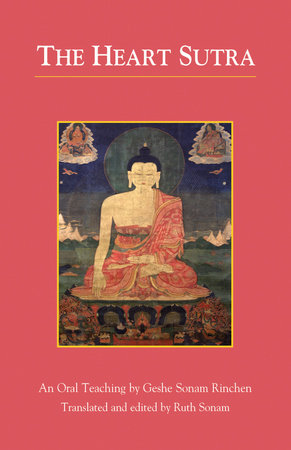 The Heart Sutra by Geshe Sonam Rinchen