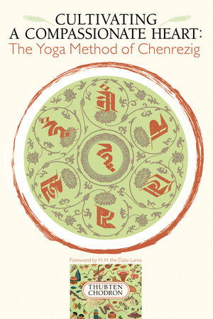 Cultivating a Compassionate Heart by Thubten Chodron
