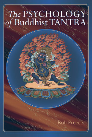 The Psychology Of Buddhist Tantra by Rob Preece