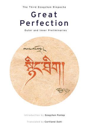 Great Perfection by Dzogchen Rinpoche