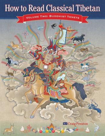 How to Read Classical Tibetan, Vol. 2: by Craig Preston