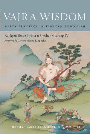 Vajra Wisdom by Shechen Gyaltsap IV and Kunkyen Tenpe Nyima