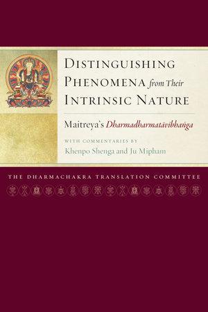 Distinguishing Phenomena from Their Intrinsic Nature by Ju Mipham and Khenpo Shenga