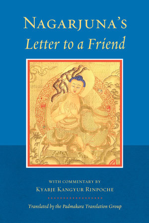 Nagarjuna's Letter to a Friend by Nagarjuna