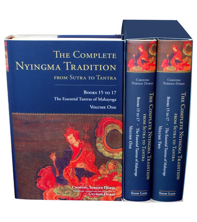The Complete Nyingma Tradition from Sutra to Tantra, Books 15 to 17 by Choying Tobden Dorje