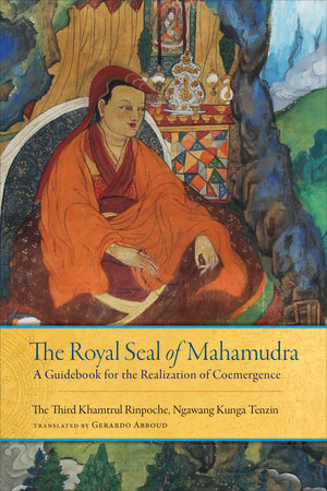 The Royal Seal of Mahamudra, Volume One by Rinpoche Khamtrul