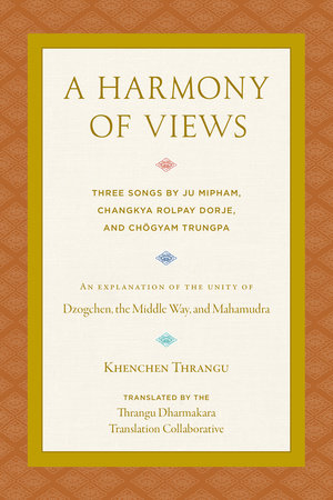 A Harmony of Views by Khenchen Thrangu