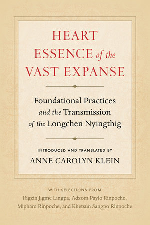 Heart Essence of the Vast Expanse by Anne Carolyn Klein
