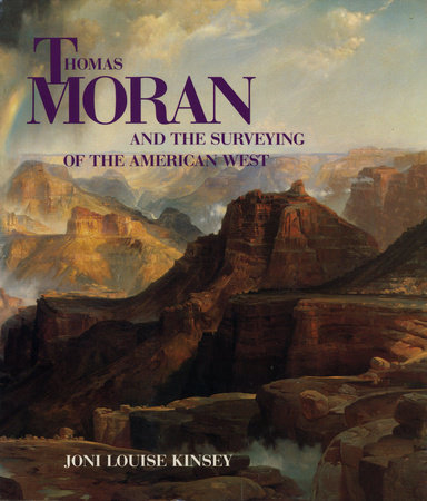 Thomas Moran and the Surveying of the American West by Joni Louise Kinsey