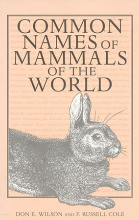 Common Names of Mammals of the World by Don E. Wilson and Russell F. Cole