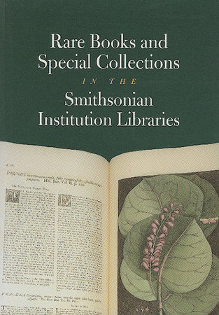Rare Books and Special Collections in the Smithsonian Institution Libraries by Smithsonian Institution Libraries