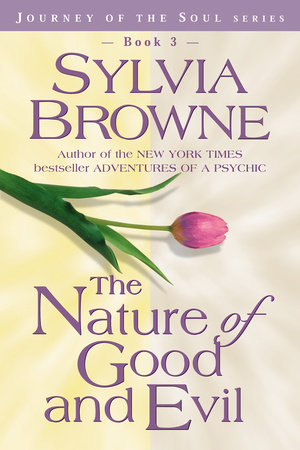 NATURE OF GOOD AND EVIL THE/TRADE by Sylvia Browne