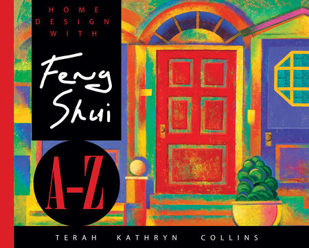 HOME DESIGN FENG SHUI A-Z/TRADE by Terah Kathryn Collins