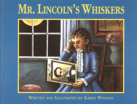 Mr. Lincoln's Whiskers by Karen B. Winnick