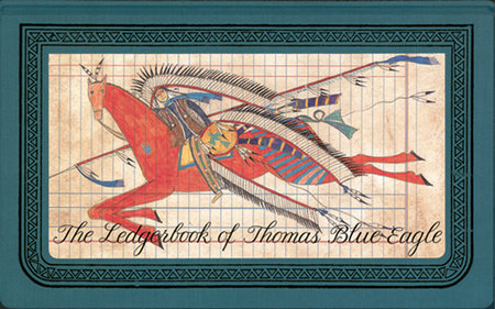 The Ledgerbook of Thomas Blue Eagle by Gay Matthaei and Jewel Grutman
