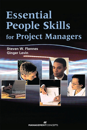 Essential People Skills for Project Managers by Steven W. Flannes and Ginger Levin