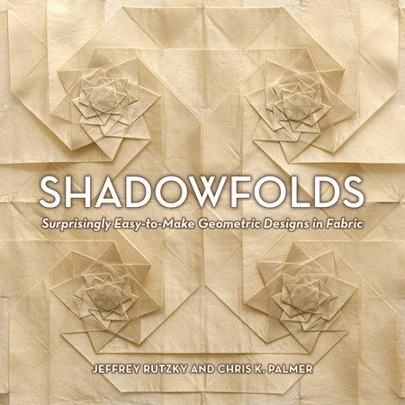 Shadowfolds by Jeffrey Rutzky and Chris K. Palmer