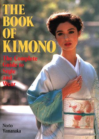 The Book of Kimono by Norio Yamanaka